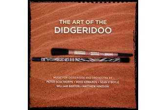 The Art of the Didgeridoo: Music for Didgeridoo & Orchestra