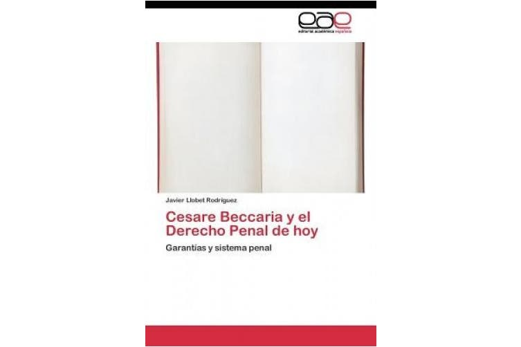 Cesare Beccaria y El Derecho Penal de Hoy [Spanish]