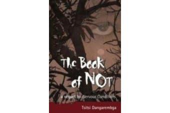 The Book of Not: A Novel. by Tsitsi Dangarembga