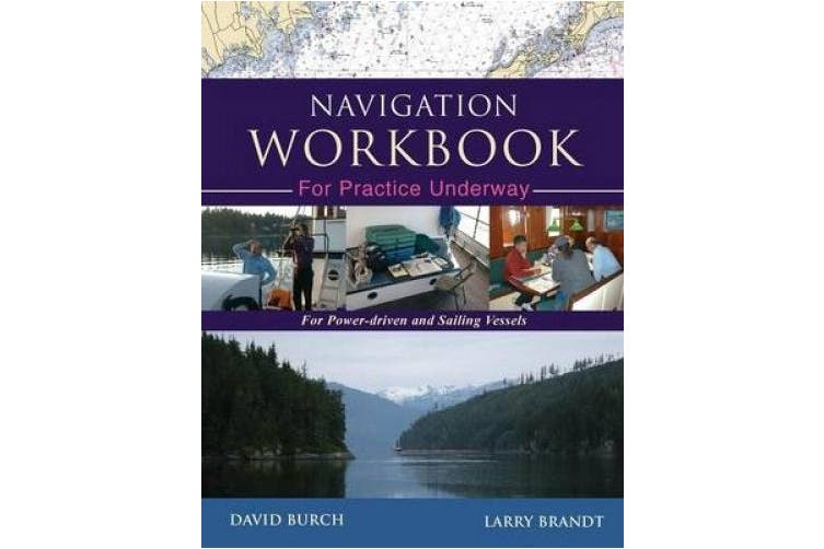 Navigation Workbook For Practice Underway: For Power-Driven and Sailing Vessels