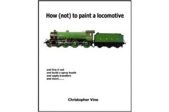 How (not) to Paint a Locomotive