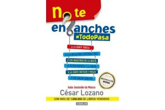 No Te Enganches / Don't Get Drawn In!: #todopasa [Spanish]