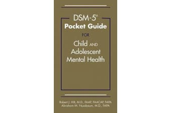 DSM-5 (R) Pocket Guide for Child and Adolescent Mental Health