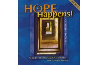 Hope Happens!: Words of Encouragement for Tough Times...