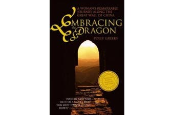 Embracing the Dragon: A Woman's Remarkable Journey Along the Great Wall of China