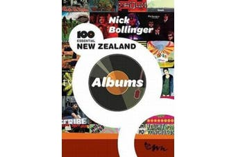 Nick Bollinger's 100 Essential New Zealand Albums
