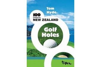 100 Essential New Zealand Golf Holes
