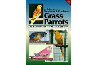 Neophema and Psephotus Grass Parrots (A Guide to)