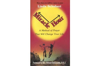 Miracle Hour: A Method of Prayer that will change your life [Paperback]