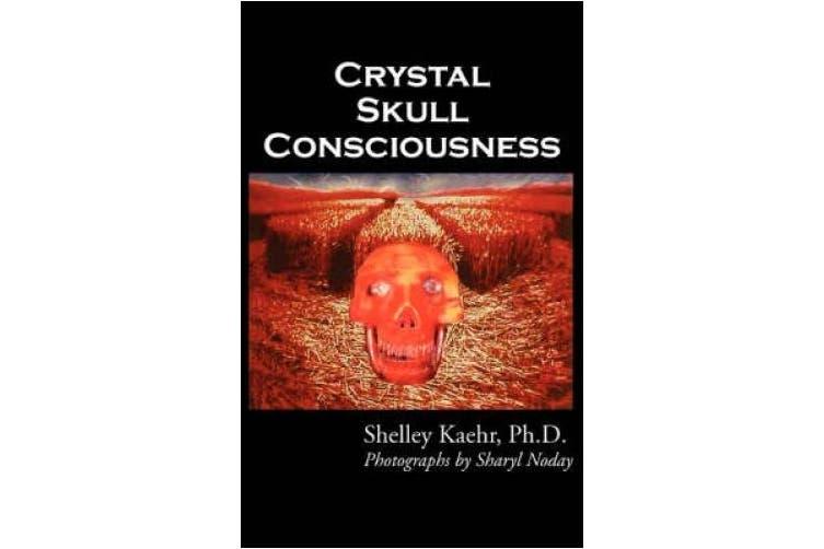 Crystal Skull Consciousness [Large Print]