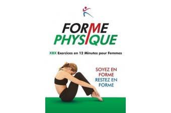 Forme Physique - Xbx Execises En 12 Minutes Pour Femmes [French]