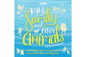 My Family and Other Animals: BBC Radio 4 Full-Cast Dramatization [Audio]