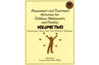 Assessment and Treatment Activities for Children, Adolescents and Families: Volume 2: Practitioners Share Their Most Effective Techniques