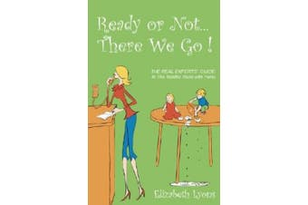Ready or Not . . . There We Go!: The Real Experts' Guide to the Toddler Years with Twins