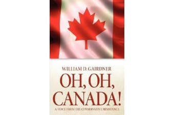 Oh, Oh, Canada! a Voice from the Conservative Resistance