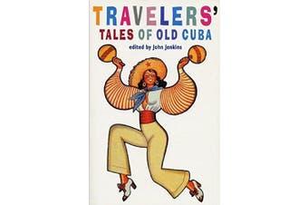 Traveler's Tales of Old Cuba: From Treasure Island to Mafia Den