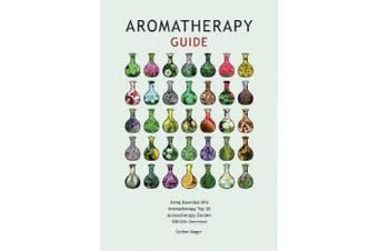 3 in 1 Guide: Essential Oils Aromatherapy: Aromatherapy Top 30, Aromatherapy Garden