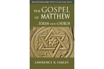 The Gospel of Matthew: Torah for the Church (The Orthodox Bible Study Companion Series)
