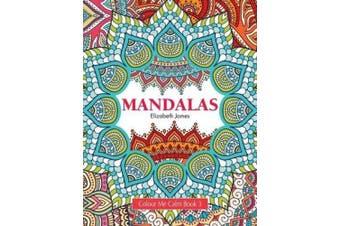 Colour Me Calm Book 3: Mandalas
