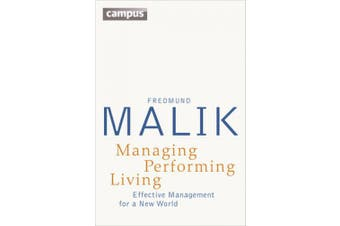 Managing Performing Living: Effective Management for a New World - Second Edition