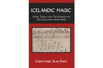 Icelandic Magic - Aims, tools and techniques of the Icelandic sorcerers
