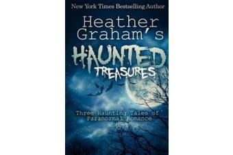 Heather Graham's Haunted Treasures: Three Haunting Tales of Paranormal Romance