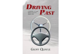 Driving Past: A Memoir of What Made Australia's Roads Safer