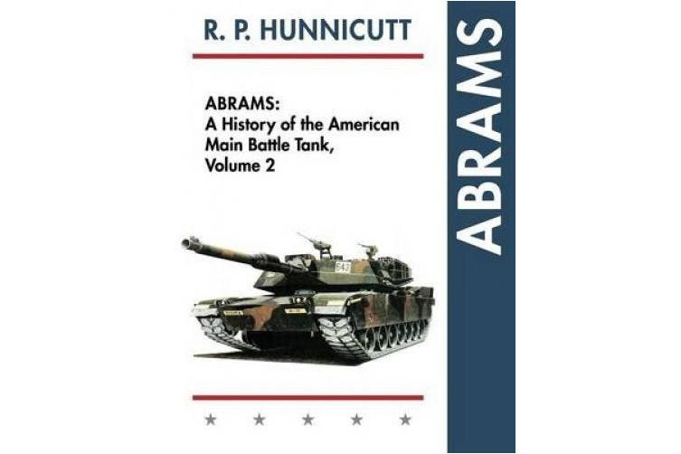 Abrams: A History of the American Main Battle Tank, Vol. 2