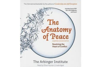 The Anatomy of Peace, Expanded Second Edition Lib/E: Resolving the Heart of Conflict [Audio]