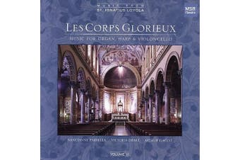 Les Corps Glorieux: Music for Organ, Harp & Violoncello