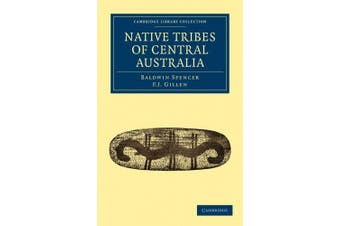 Native Tribes of Central Australia (Cambridge Library Collection - Linguistics)
