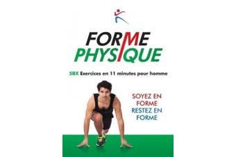 Forme Physique 5bx Exercises En 11 Minutes Pour Homme [French]