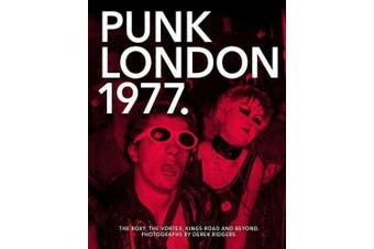 """1977 Punk London:The Roxy, The Vortex, Kings Road and Beyond: """"The Roxy, The Vortex, Kings Road and Beyond"""""""