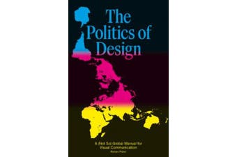 The Politics of Design: A (Not So) Global Design Manual for Visual Communication
