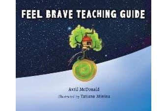 Feel Brave Teaching Guide (Feel Brave Series)