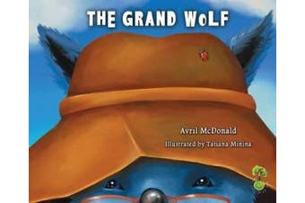 The Grand Wolf: A Book to Help Children Deal with Change, Loss and Grief: A Book to Help Children Deal with Change, Loss and Grief