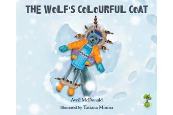 The Wolf's Colourful Coat (Feel Brave series)
