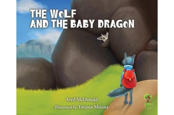 The Wolf and the Baby Dragon (Feel Brave Series)