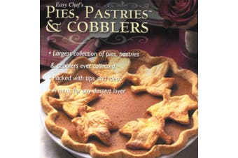 "Easy Chef""s Pies Pastries & Cobblers"