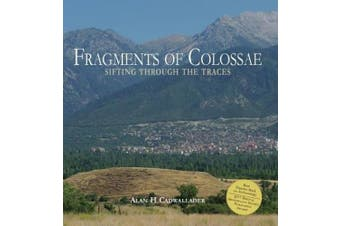 Fragments of Colossae: Sifting Through the Traces