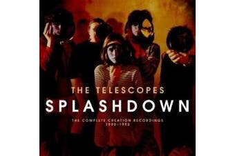 Splashdown: The Complete Creation Recordings 1990-1992