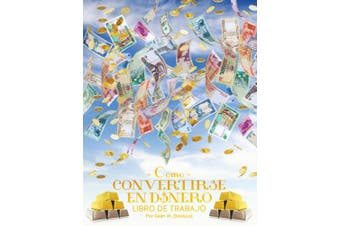 Como Convertirse en Dinero Libro de Trabajo - How To Become Money Workbook Spanish [Spanish]