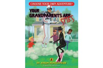 Your Grandparents Are Spies (Choose Your Own Adventure: Dragonlarks)