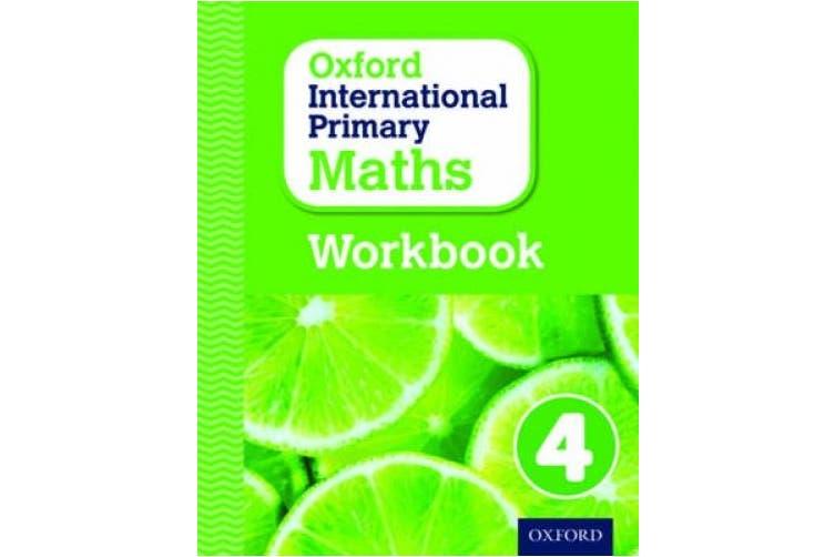 Oxford International Primary Maths: Grade 4: Workbook 4 (Oxford International Primary Maths)