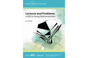Lectures and Problems: A Gift to Young Mathematicians (MSRI Mathematical Circles Library)
