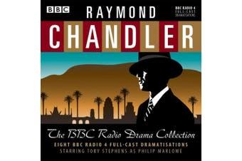 Raymond Chandler: The BBC Radio Drama Collection: 8 BBC Radio 4 Full-Cast Dramatisations [Audio]