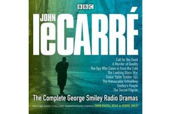The Complete George Smiley Radio Dramas: BBC Radio 4 Full-Cast Dramatization [Audio]