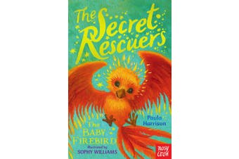 The Secret Rescuers: The Baby Firebird (The Secret Rescuers)