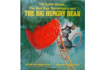 The Little Mouse, the Red Ripe Strawberry, and the Big Hungry Bear (Child's Play Library) [Board book]