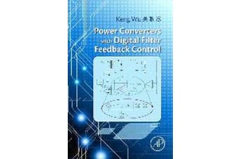 Power Converters with Digital Filter Feedback Control